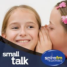Spire Fm Whats On In Spire Fm Small Talk