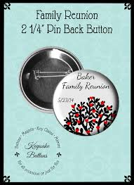 name tags for reunions items similar to 2 25 family reunion pins family reunion buttons
