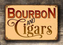 bourbon sign bourbon and cigars sign classic metal signs