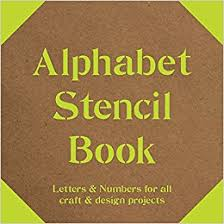 alphabet stencil book letters u0026 numbers for all craft u0026 design