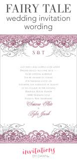 words for a wedding invitation fairy tale wedding invitation wording invitations by