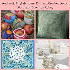 authentic english home knit and crochet decor worthy of downton
