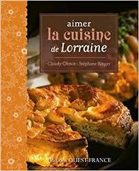 aimer la cuisine de lorraine 9782737358418 amazon com books