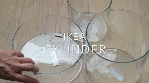 Dollar Cylinder Vases Ikea Cylinder Vase Bowl Set Of 3 Youtube