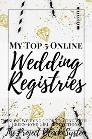 where do i register for my wedding my top 5 online wedding registries where to register green