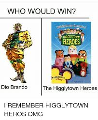 Dio Meme - who would win mee higgly town heroes play housa isne dio brando