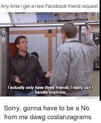 Facebook Friends Meme - 25 best memes about friends request friends request memes