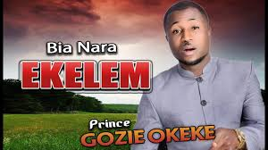 prince gozie okeke bia nara ekelem 2016 gospel