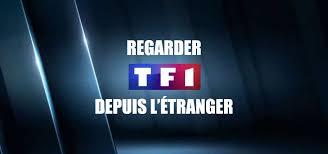 tf1 si e regarder tf1 depuis l étranger voir tf1 depuis l étranger
