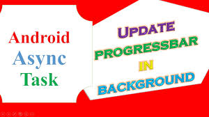asynctask android exle android asynctask with progressbar update
