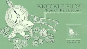 knuckle puck poison pen letter youtube
