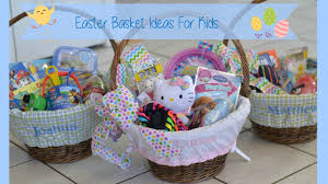 easter gift baskets for toddlers easter basket ideas for kids