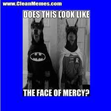 Funny Batman Meme - batman face of mercy clean memes