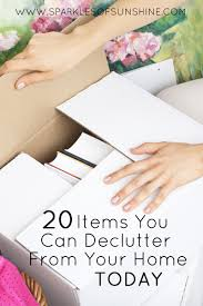 20 items you can declutter from your home today sparkles of sunshine
