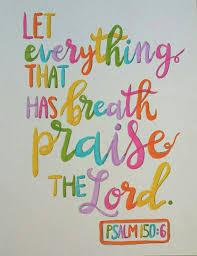 psalm 150 6 breath praise lord bible