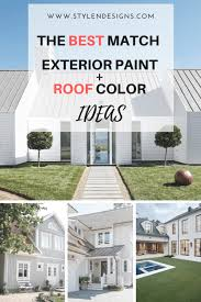 2017 exterior paint colors how to pick the exterior paint colors match best with the roof