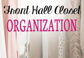 front hall closet organization organize 365