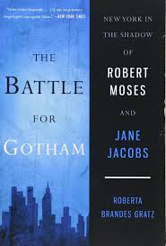 the battle for gotham new york in the shadow of robert moses and