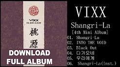 download mp3 album vixx full album vixx 빅스 桃源境 도원경 shangri la 4th mini album