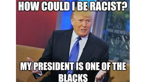 Funny Racist Memes - 45 very funny donald trump meme images and photos of all the time