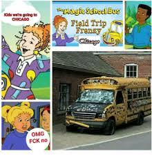 School Bus Meme - kids were going to chicago omg fck no school bus field trip frenzy
