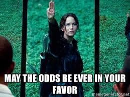 May The Odds Be Ever In Your Favor Meme - may the odds be ever in your favor katniss 3 fingers meme