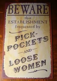funny country western old west saloon bar sign beware pick pockets funny country western old west saloon bar sign beware pick pockets loose women