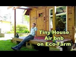 tiny home airbnb new tiny house airbnb on tiny farm youtube
