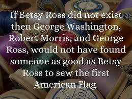 Did Betsy Ross Make The First American Flag Betsy Ross By 22carmodyc