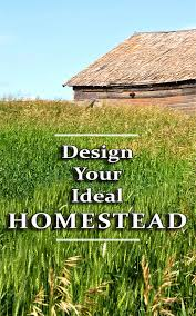 layout land design your ideal homesteading land countryside