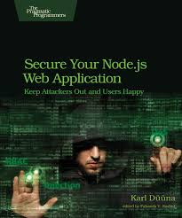 best node js books secure your node js web application keep attackers out and users