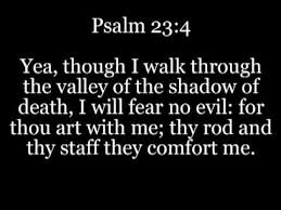 Thy Rod And Thy Staff Comfort Me I Will Fear No Evil Youtube