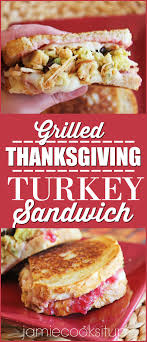up thanksgiving turkey grilled thanksgiving turkey sandwich