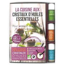 cuisine aux huiles essentielles coffret d initiation à la cuisine aux cristaux d huiles essentielles