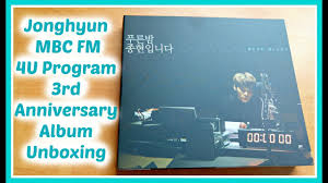 anniversary photo album jonghyun mbc fm 4u program 3rd anniversary album unboxing
