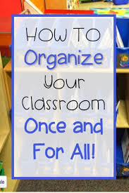 Kindergarten Classroom Floor Plan 55 Best Organized Classroom Images On Pinterest Organization