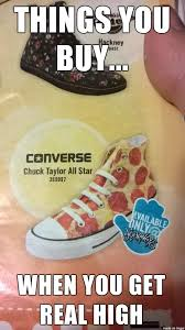 Buy All The Shoes Meme - i should buy some pizza shoes meme on imgur