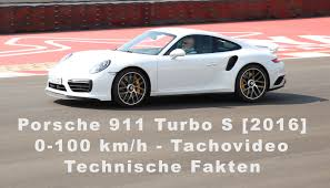 how fast is a porsche 911 turbo porsche 911 turbo s 2016 991 ii 0 100 tachovideo