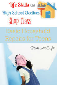 household repairs life skills as high school electives basic household repairs for
