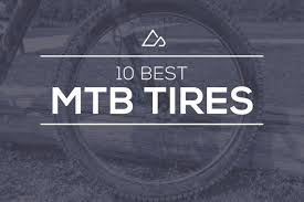 trail guide tires the best mountain bike tires of 2016 readers u0027 choice awards