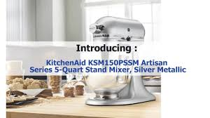 5 Quart Kitchenaid Mixer by Kitchenaid Ksm150pssm Silver Metallic Artisan 5 Quart Stand Mixer