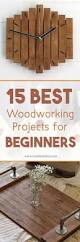 Woodworking Projects by 20 Must Know Woodworking Tips Easy Woodworking Ideas Diy