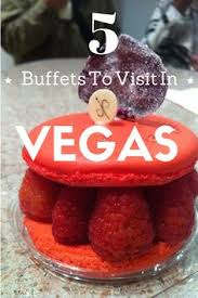 Buffets In Vegas Cheap by The Cheapest Buffets In Las Vegas Las Vegas On And Cheapest