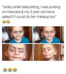 Babysitting Meme - today while babysitting l was putting on mascara my 3 year old