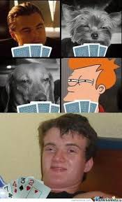 Poker Meme - the ultimate list of poker memes upswing poker