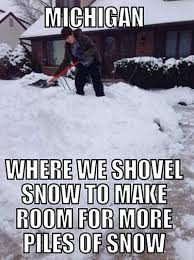 Shoveling Snow Meme - the best memes about winter in michigan