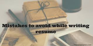 avoiding resume mistakes mistakes to avoid while writing resume the career sailor