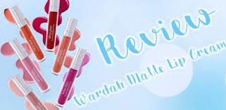 Wardah Matte Lipstick kumpulan aneka review wardah make up series terbaru kataemak