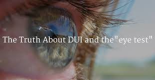 what does the eye test tell officers investigating a dui
