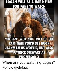 Film Memes - logan will be a hard film for fans to watch d marvel comicsmovies